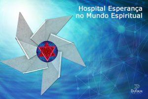 Hospital Esperança no Mundo Espiritual